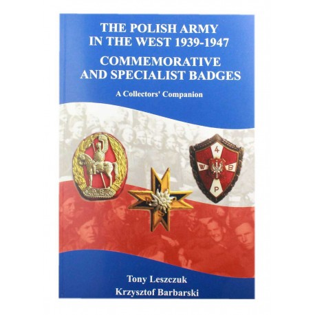 """""""THE POLISH ARMY IN THE WEST 1939-1947 COMMEMORATIVE AND SPECIALIST BADGES"""""""